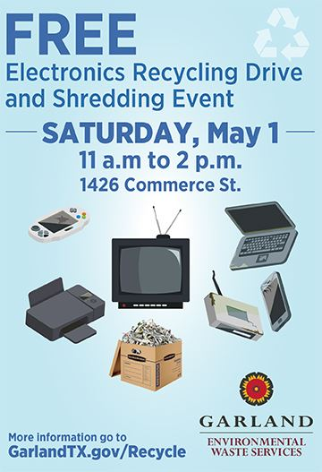 EWS  Electronic Drive Saturday, May 1 from 11 a.m. to 2 p.m. at 1426 Commerce St